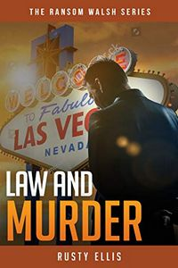 Law and Murder by Rusty Ellis