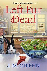 Left Fur Dead by J. M. Griffin