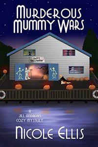 Murderous Mummy Wars by Nicole Ellis