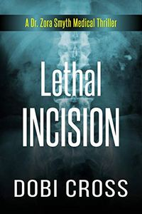 Lethal Incision by Dobi Cross