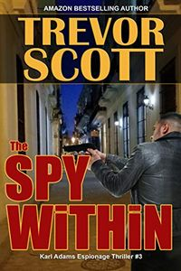 The Spy Within by Trevor Scott