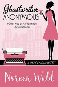 Ghostwriter Anonymous by Noreen Wald