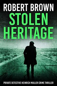 Stolen Heritage by Robert Brown
