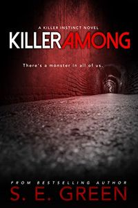 Killer Among by S. E. Green