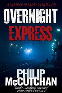 Overnight Express by Philip McCutchan
