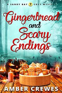 Gingerbread and Scary Endings by Amber Crewes