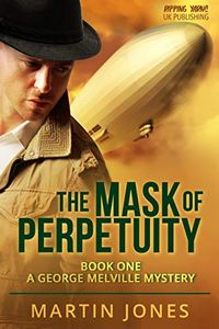 The Mask of Perpetuity by Martin Jones