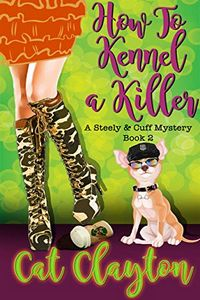 How To Kennel a Killer by Cat Clayton
