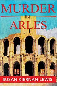 Murder in Arles by Susan Kiernan-Lewis