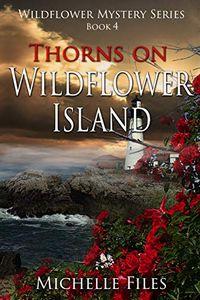 Thorns on Wildflower Island by Michelle Flies