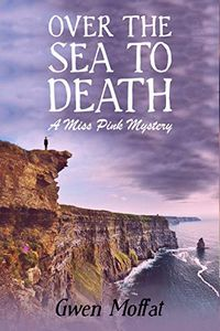 Over the Sea to Death by Gwen Moffat