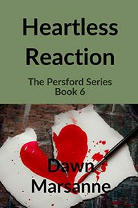 Heartless Reaction by Dawn Marsanne
