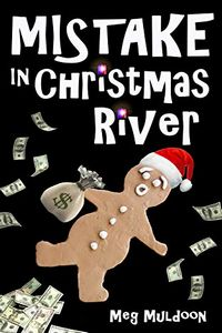 Mistake in Christmas River by Meg Muldoon