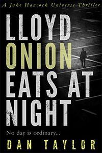 Lloyd Onion Eats at Night by Dan Taylor