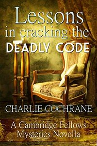 Lessons in Cracking the Deadly Code by Charlie Cochrane