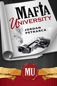 Mafia University by Jordan Petrarca