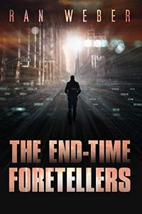 The End-Time Foretellers by Ran Weber