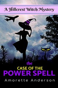 The Case of the Power Spell by Amorette Anderson