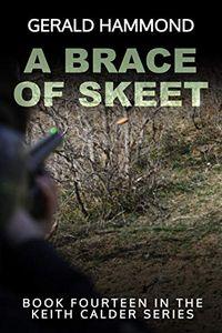 A Brace of Skeet by Gerald Hammond