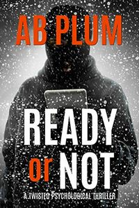 Ready or Not by A. B. Plum