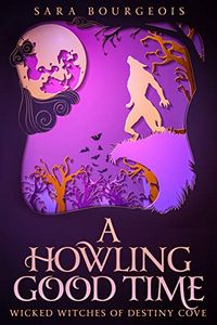 A Howling Good Time by Sara Bourgeois