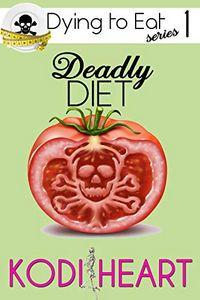 Deadly Diet by Kodi Heart