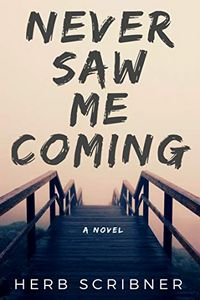 Never Saw Me Coming by Herb Scribner