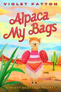Alpaca My Bags by Violet Patton