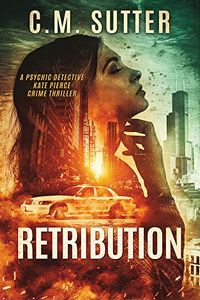 Retribution by C. M. Sutter