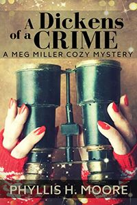 A Dickens of a Crime by Phyllis Moore