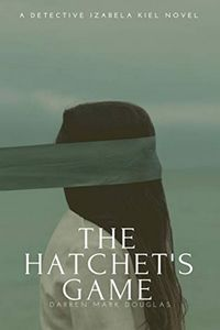 The Hatchet's Game by Darren Mark Douglas