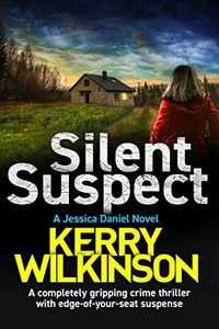 Silent Suspect by Kerry Wilkinson
