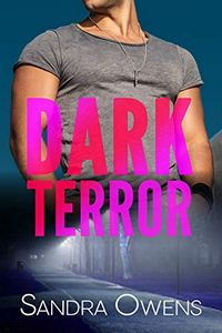 Dark Terror by Sandra Owens