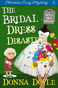 The Bridal Dress Disaster by Donna Doyle