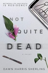 Not Quite Dead by Dawn Harris Sherling`