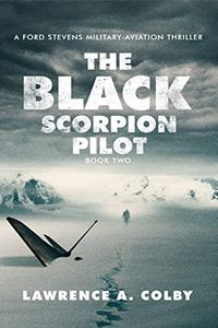 The Black Scorpion Pilot by Lawrence A. Colby