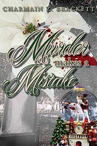Murder Makes a Mistake by Charmain Zimmerman Brackett