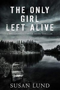 The Only Girl Left Alive by Susan Lund
