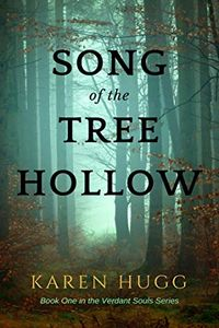 Song of the Tree Hollow by Karen Hugg
