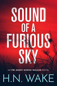 Sound of a Furious Sky by H. N. Wake