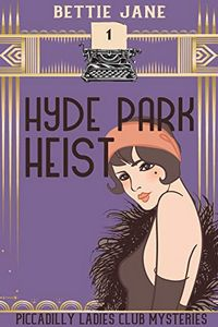 Hyde Park Heist by Bettie Jane