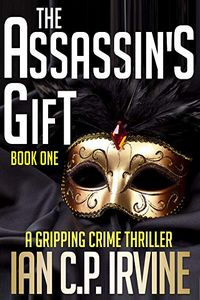 The Assassin's Gift by Ian C. P. Irvine