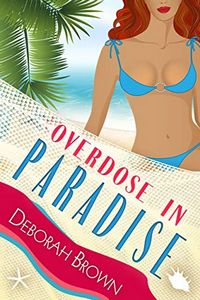 Overdose in Paradise by Deborah Brown