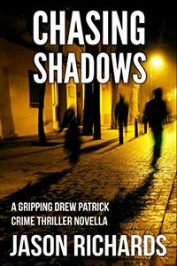 Chasing Shadows by Jason Richards