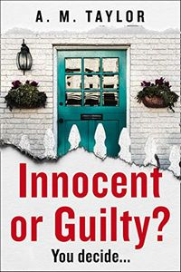 Innocent or Guilty? by A. M. Taylor