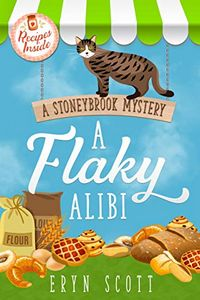 A Flaky Alibi by Eryn Scott