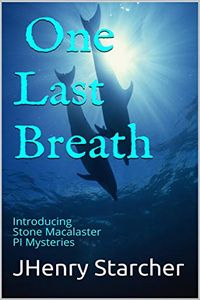 One Last Breath by JHenry Starcher