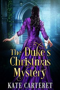 The Duke's Christmas Mystery by Kate Carteret