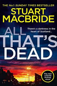 All That's Dead by Stuart MacBride