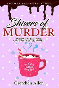 Shivers of Murder by Gretchen Allen
